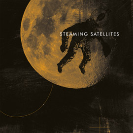 STEAMING SATELLITES – Steaming Satellites (CD)