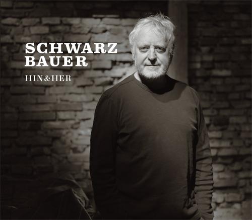 SCHWARZBAUER – Hin & Her (CD)